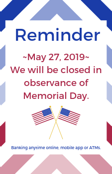 Picture telling you First Bank is closed on Memorial Day